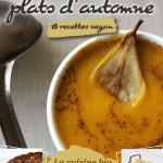 Mon Livre de Cuisine Vegan : Mes Bons Petits Plats d'Automne