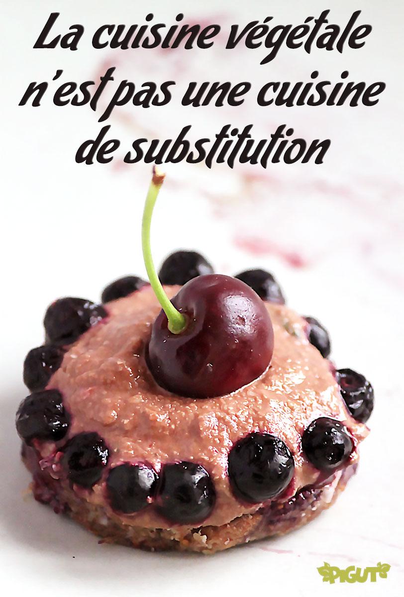 © PIGUT - La cuisine végétale n'est pas une cuisine de substitution